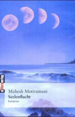 Seelenflucht - Mahesh Motiramani |