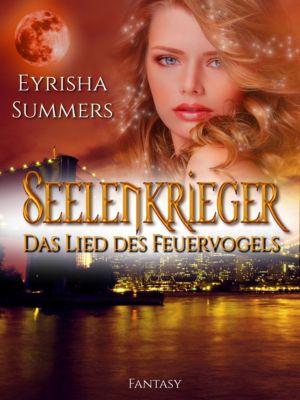 Seelenkrieger - Das Lied des Feuervogels, Eyrisha Summers
