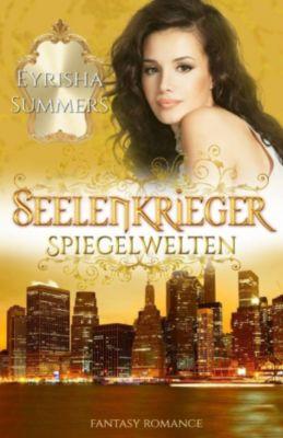 Seelenkrieger - Spiegelwelten, Eyrisha Summers