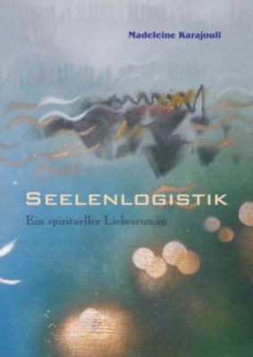 Seelenlogistik, Madeleine Karajouli