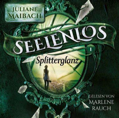 Seelenlos, Splitterglanz, 1 MP3-CD, Juliane Maibach