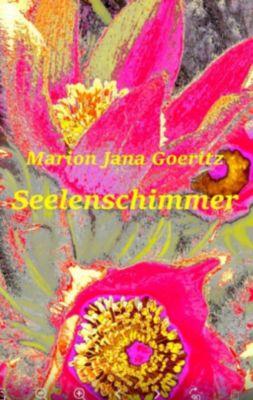 Seelenschimmer, Marion Jana Goeritz