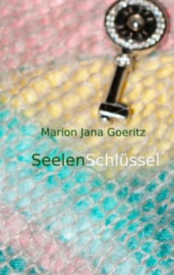 SeelenSchlüssel, Marion Jana Goeritz