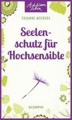 Seelenschutz für Hochsensible, Susanne Moeberg
