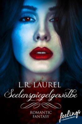 Seelenspiegelgewölbe, L.R. Laurel