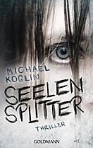 Seelensplitter, Michael Koglin