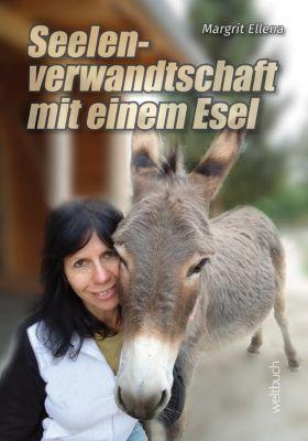 Seelenverwandtschaft mit einem Esel - Margrit Ellena |