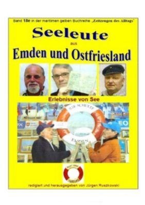 Seeleute aus Emden und Ostfriesland - Erlebnisse von See - Jürgen Ruszkowski |
