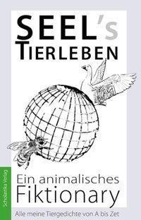 Seel's Tierleben - Ein animalisches Fiktionary - Hans-Hilmar Seel |