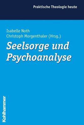 Seelsorge und Psychoanalyse, Isabelle Noth, Christoph Morgenthaler