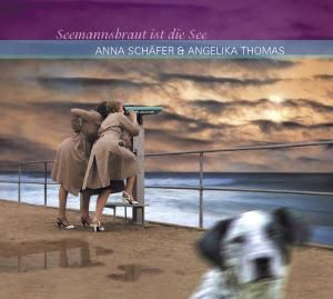 Seemanns Braut Ist Die See, Anna & Thomas,Angelika Schäfer