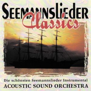 Seemannslieder Classics, Acoustic Sound Orchestra