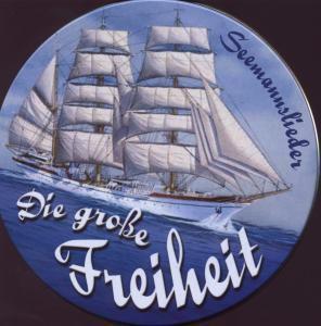 Seemannslieder-Die Große Freiheit, Diverse Interpreten
