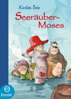 Seeräuber-Moses Band 1: Seeräubermoses, Kirsten Boie