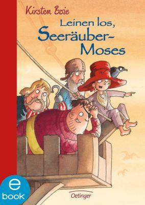 Seeräuber-Moses Band 2: Leinen los, Seeräuber-Moses, Kirsten Boie