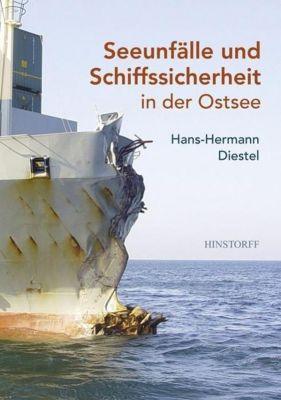 Seeunfälle und Schiffssicherheit in der Ostsee, Hans-Hermann Diestel