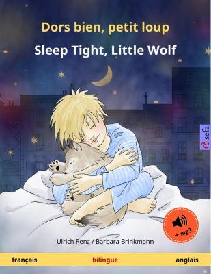 Sefa albums illustrés en deux langues: Dors bien, petit loup – Sleep Tight, Little Wolf (français – anglais). Livre bilingue pour enfants à partir de 2-4 ans, avec livre audio MP3 à télécharger, Ulrich Renz