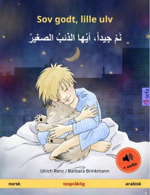 Sefa bildebøker på to språk: Sov godt, lille ulv – نم جيداً، أيها الذئبُ الصغيرْ (norsk – arabisk). Tospråklig barnebok, fra 2-4 år, Ulrich Renz