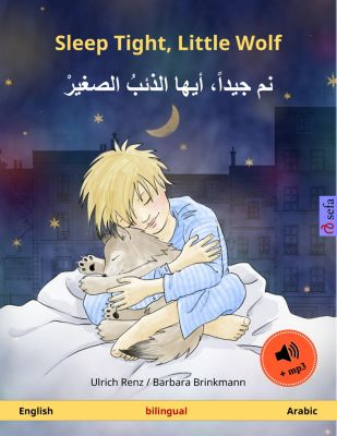 Sefa Picture Books in two languages: Sleep Tight, Little Wolf – نم جيداً، أيها الذئبُ الصغيرْ (English – Arabic). Bilingual children's book, age 2-4 and up, Ulrich Renz