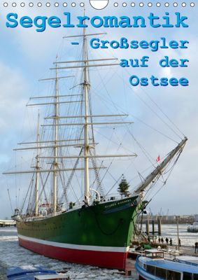 Segelromantik - Grosssegler auf der Ostsee (Wandkalender 2019 DIN A4 hoch), Stoerti-md
