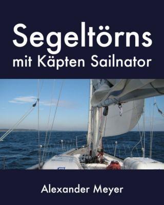 Segeltörns mit Käpten Sailnator, Alexander Meyer