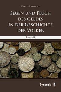 Segen und Fluch des Geldes in der Geschichte der Völker, Fritz Schwarz