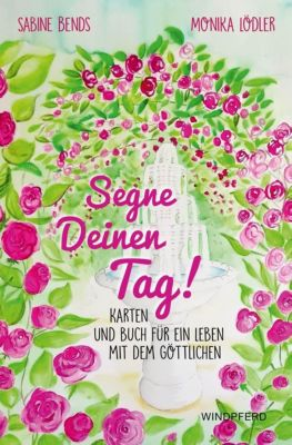 Segne Deinen Tag, m. 36 Meditationskarten - Sabine Bends  