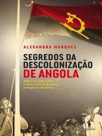 Segredos da Descolonização de Angola, Alexandra Marques