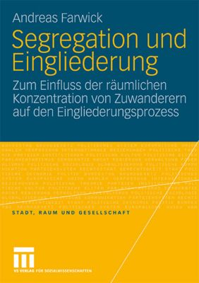 Segregation und Eingliederung, Andreas Farwick
