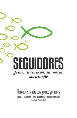 Seguidores, Daniel Barabaschi, Pablo Barabaschi, Daniel E. Chamorro