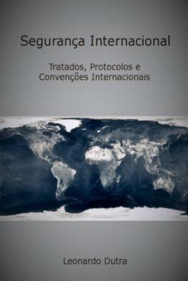 Segurança Internacional, Leonardo Dutra