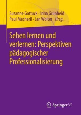 Sehen lernen und verlernen: Perspektiven pädagogischer Professionalisierung -  pdf epub