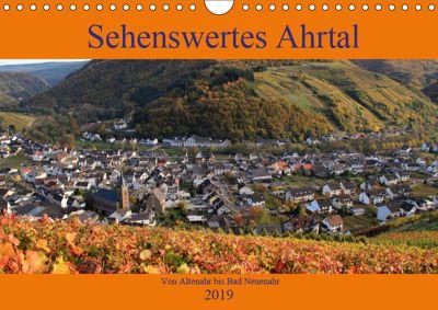 Sehenswertes Ahrtal - Von Altenahr bis Bad Neuenahr (Wandkalender 2019 DIN A4 quer), Arno Klatt