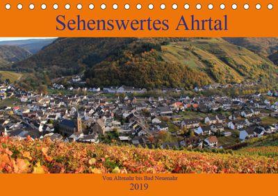 Sehenswertes Ahrtal - Von Altenahr bis Bad Neuenahr (Tischkalender 2019 DIN A5 quer), Arno Klatt