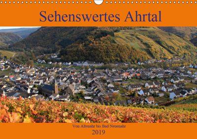 Sehenswertes Ahrtal - Von Altenahr bis Bad Neuenahr (Wandkalender 2019 DIN A3 quer), Arno Klatt