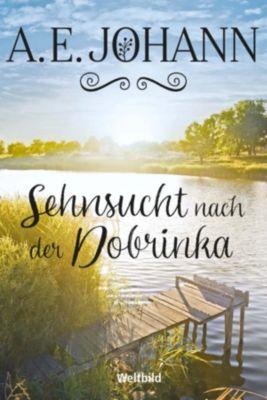 Sehnsucht nach der Dobrinka, A. E. Johann