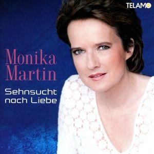 Sehnsucht nach Liebe, Monika Martin