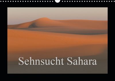 Sehnsucht Sahara (Wandkalender 2019 DIN A3 quer), Knut Bormann