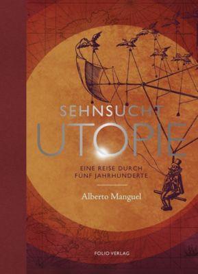 Sehnsucht Utopie, Alberto Manguel