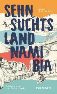 Sehnsuchtsland Namibia - Hannah Schreckenbach |