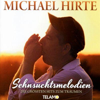 Sehnsuchtsmelodien - Die größten Hits zum Träumen, Michael Hirte