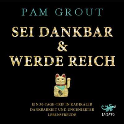 Sei dankbar & werde reich, Pam Grout