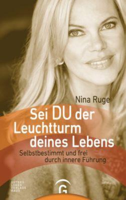 Sei DU der Leuchtturm deines Lebens, Nina Ruge