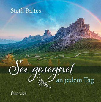Sei gesegnet an jedem Tag - Steffi Baltes |