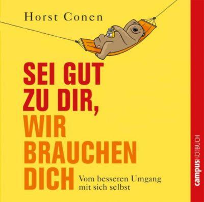 Sei gut zu dir, wir brauchen dich, Horst Conen