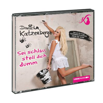 Sei schlau, stell dich dumm, Hörbuch, Daniela Katzenberger