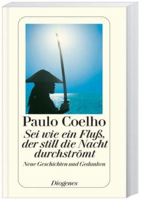 Sei wie ein Fluss, der still die Nacht durchströmt, Paulo Coelho