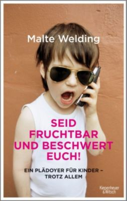 Seid fruchtbar und beschwert euch!, Malte Welding