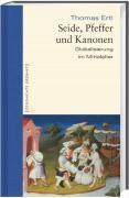 Seide, Pfeffer und Kanonen, Thomas Ertl