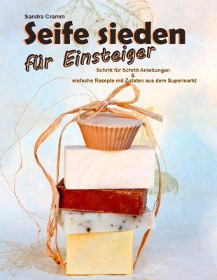 Seife sieden für Einsteiger, Sandra Cramm